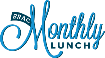 BRAC Monthly Lunch- March 2014