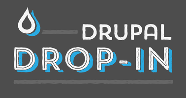 The Drupal Drop In: Eat in. Drink up. Nerd out.