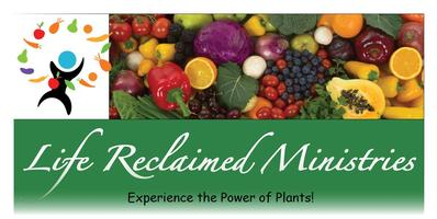 Life Reclaimed Ministries Presents: Food For Life...