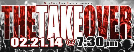 """WildFire Teen Ministry presents """"THE TAKEOVER"""" Launch"""