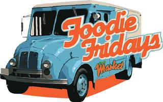 FOODIE FRIDAYS  - Food Truck Fest & Mixed Market