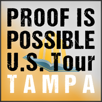 Proof Is Possible U.S. Tour- TAMPA BAY