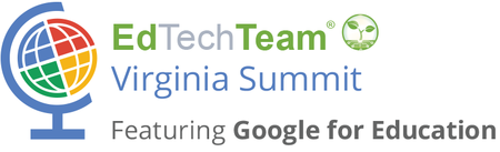 EdTechTeam Virginia Summit featuring Google for Educati...