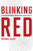 Blinking Red: Crisis and Compromise in American...