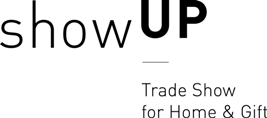 showUP  - Trade Show for Home & Gift   24 & 25...