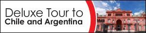 2012 Deluxe Tour to Chile and Argentina