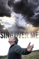 Sing Over Me - Premiere (Simulcast) - Abiding Harvest...