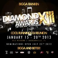 Bigga Rankin's Diamond Awards XIII & Cool Runnings DJ...