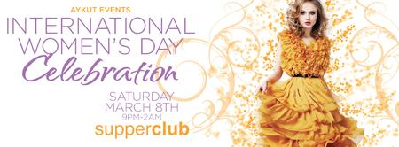 INTERNATIONAL WOMEN'S DAY CELEBRATION @ SUPPERCLUB BY...