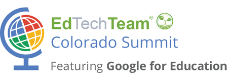 EdTechTeam Colorado Summit featuring Google for Educati...