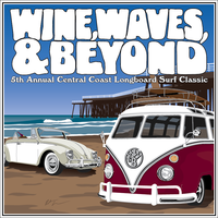 Wine, Waves & Beyond: 5th Annual Longboard Surf Classic