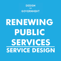 RENEWING PUBLIC SERVICES: SERVICE DESIGN