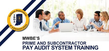 April 2014 MWBE Pay Audit System Training for Indiana...