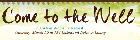 Come to the Well: Christian Women's Retreat