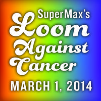 SuperMax's Loom-A-Thon Against Cancer