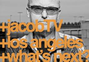 +jacobTV +los angeles +what's next?