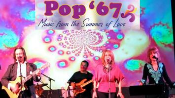 POP '67 - Music From The Summer Of Love - 7PM Show