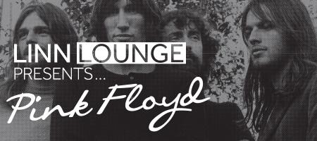 Linn Lounge presents Pink Floyd