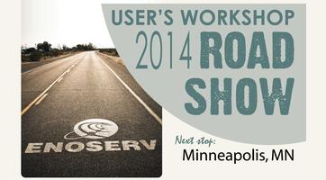 2014 ENOSERV Minneapolis, MN User's Workshop Road Show