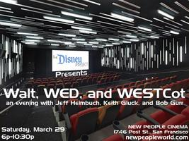 The Disney Project presents: Walt, WED, and WESTCot