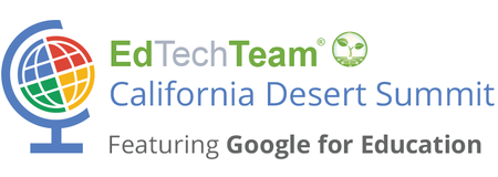 EdTechTeam California Desert Summit featuring Google fo...