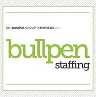 Bullpen Staffing Group Interviews-SIGN UP FOR YOUR...