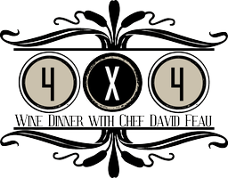 4x4 Wine Dinner with Chef David Feau