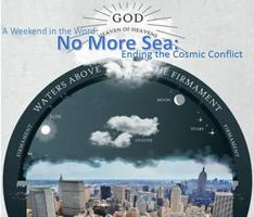 A Weekend in the Word: NO MORE SEA : Ending the Cosmic...