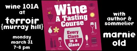 (MH)  Wine 101A with Marnie Old, March 31st