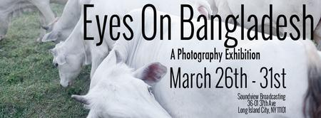 Eyes On Bangladesh: A Photography Exhibition (March 26...