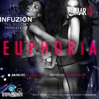EUPHORIA || MAR 13th || #InfuzionThursdays