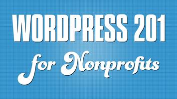 WordPress 201 for Nonprofits