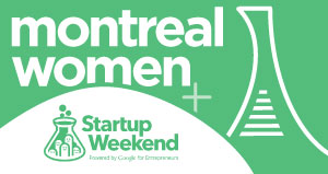 Startup Weekend Montreal 2014- Women's Edition