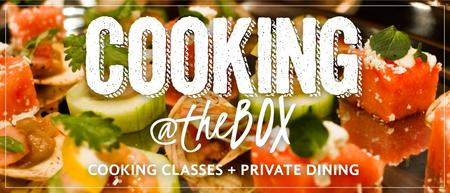 Cooking Classes @ The BOX