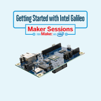 Getting Started with Intel Galileo Maker Sessions Launc...