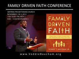 Family Driven Faith Conference with Voddie Baucham