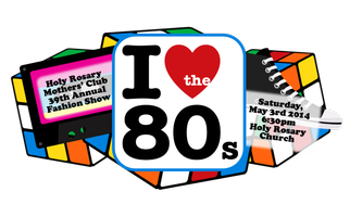 """""""I Heart the 80s!"""" - Holy Rosary Mothers' Club 39th..."""
