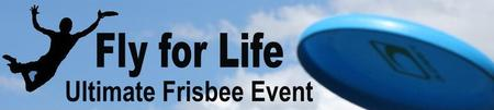 Fly for Life - Ultimate Frisbee Event