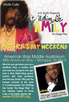 'Ain't Nothing Like Family' The STAGE PLAY!