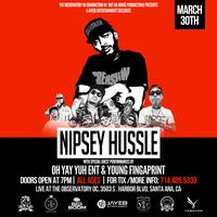 NIPSEY HUSSLE - MAR. 30TH - THE OBSERVATORY OC