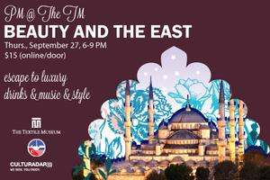 PM @ The TM: Beauty and the East