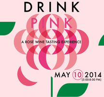 Drink Pink | 2014 | A Rosé Wine Tasting Experience!