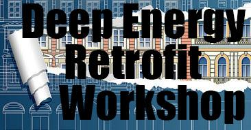 Deep Energy Retrofits Workshop