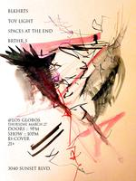 BLKHRTS/ TOYLIGHT/SPACES AT THE END/BRTHR AT LOS GLOBOS