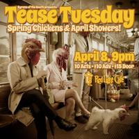 Tease Tuesday Burlesque: Spring Chickens & April...
