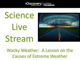 April '14 Science Live Stream: Wacky Weather