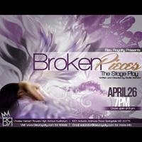 """""""Broken Pieces"""" The stage play Written & Directed by..."""