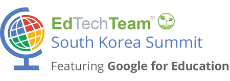 Pre-Summit Workshops (EdTechTeam South Korea Summit...