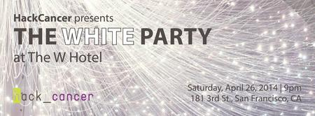 HackCancer Presents: The White Party at the W SF