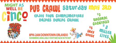 5/3/14 - Might as well be Cinco Pub Crawl - ORLANDO